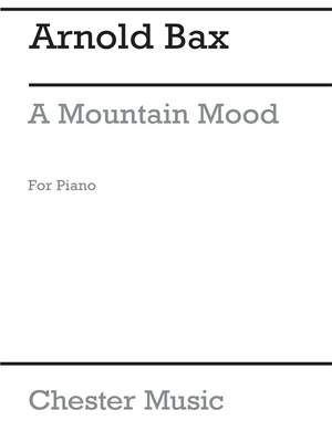 Arnold Bax: A Mountain Mood
