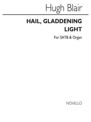 Hugh Blair: Hail, Gladdening Light