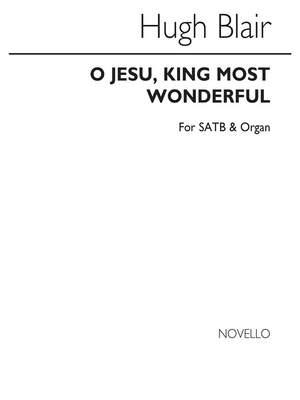 Hugh Blair: O Jesu, King Most Wonderful