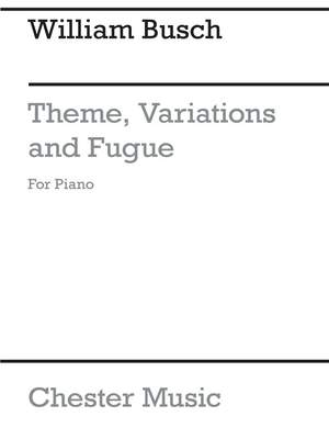 William Busch: Theme, Variations And Fugue