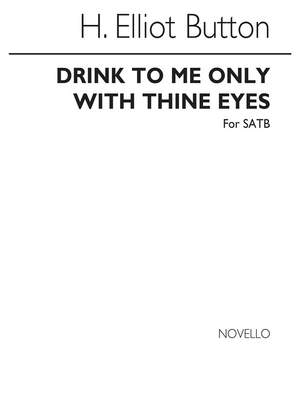 H. Elliot Button: Drink To Me Only With Thine Eyes