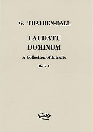 George Thalben-Ball: Laudate Dominum- A Collection Of Introits Book 1
