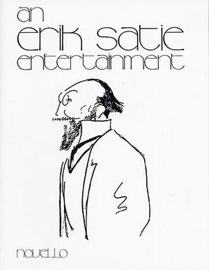 Erik Satie: An Erik Satie Entertainment