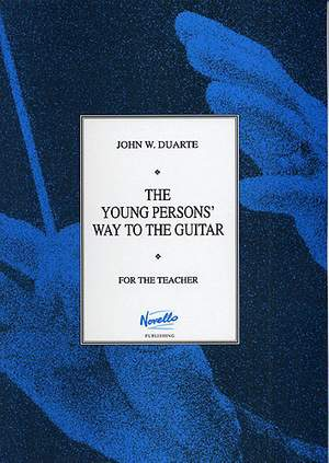 John W. Duarte: Young Person's Way To The Guitar: For The Teacher