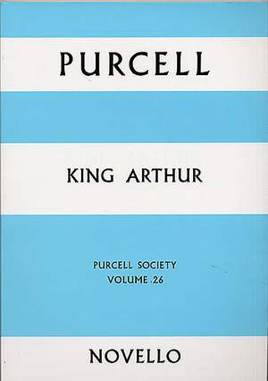 Henry Purcell: Purcell Society Volume 26 - King Arthur