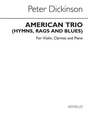 Peter Dickinson: American Trio [Hymns Rags And Blues]