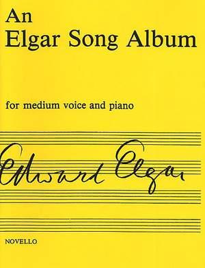 Edward Elgar: An Elgar Song Album - Medium Voice And Piano