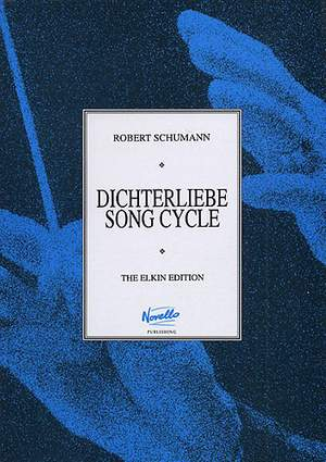 Robert Schumann: Dichterliebe Song Cycle (Medium/High Voice)