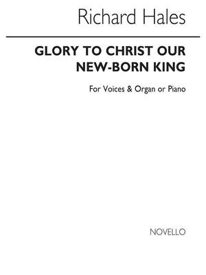 R Hales: Hales Glory To Christ Our New-born King
