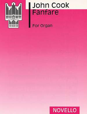 John Ernest Cook: Fanfare For Organ