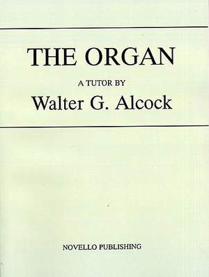 Walter G. Alcock: The Organ
