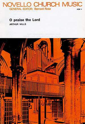 Arthur Wills: O Praise The Lord
