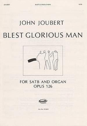 John Joubert: Blest Glorious Man! Op.126