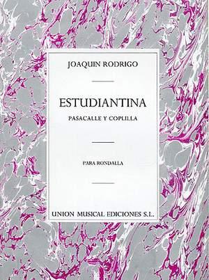 Joaquín Rodrigo: Estudiantina (Pasacalle Y Coplilla)