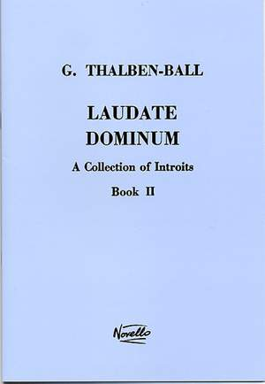 George Thalben-Ball: Laudate Dominum- A Collection Of Introits Book 2
