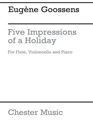Eugene Goossens: Five Impressions of a Holiday Op.7