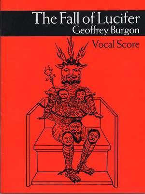 Geoffrey Burgon: The Fall Of Lucifer Vocal Score