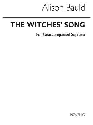 Alison Bauld: The Witches' Song for Solo A Capella Sop.