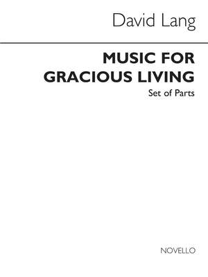David Lang: Music For Gracious Living (Parts)