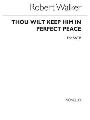 Robert Walker: Thou Wilt Keep Him In Perfect Peace