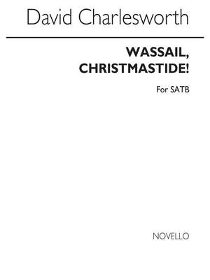 David Charlesworth: Wassail Christmastide!