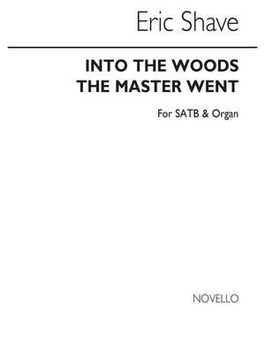 Eric Shave: Into The Woods The Master Went