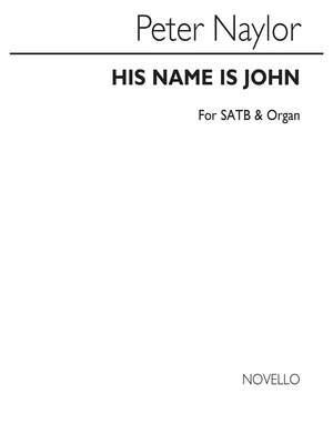 Bernard Naylor: His Name Is John for SATB Chorus