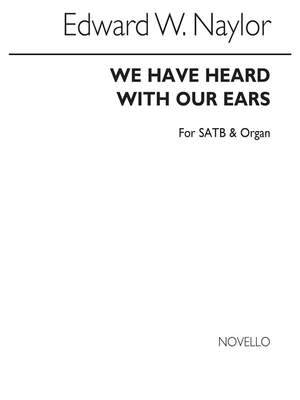 Edward W. Naylor: We Have Heard With Our Ears