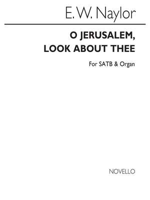Edward W. Naylor: O Jerusalem Look About Thee