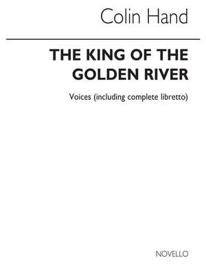 Colin Hand: King Of The Golden River (Voice/Libretto)
