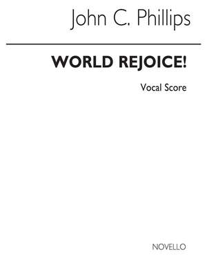 John C. Phillips: World Rejoice Five Carols