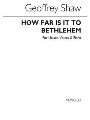 Geoffrey Shaw: How Far Is It To Bethlehem