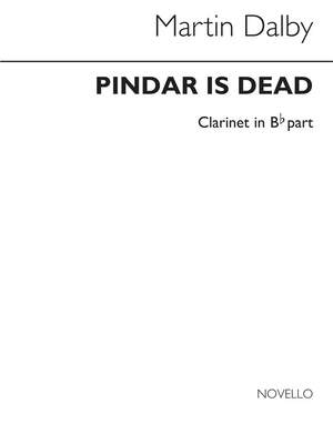 Martin Dalby: Pindar Is Dead for Clarinet and P.