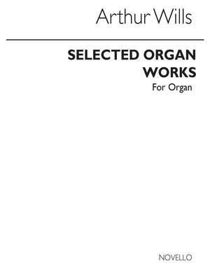 Arthur Wills: Select Organ Works