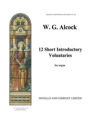 Walter G. Alcock: Twelve Short Introductory Voluntaries For