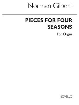 Norman Gilbert: Pieces For Four Seasons For Organ