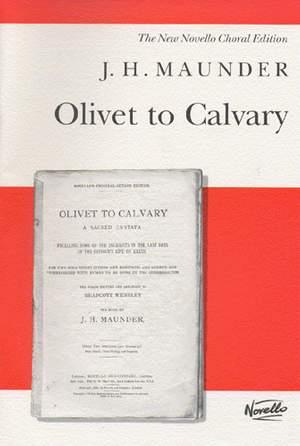 John Henry  Maunder: From Olivet to Calvary