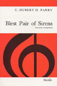 Hubert Parry: Blest Pair Of Sirens (SATB)