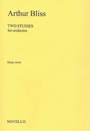 Arthur Bliss: Arthur Bliss Two Studies for Orchestra