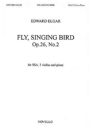 Edward Elgar: Fly singing bird