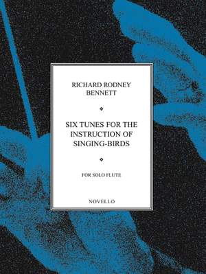 Richard Rodney Bennett: Six Tunes For The Instruction Of Singing