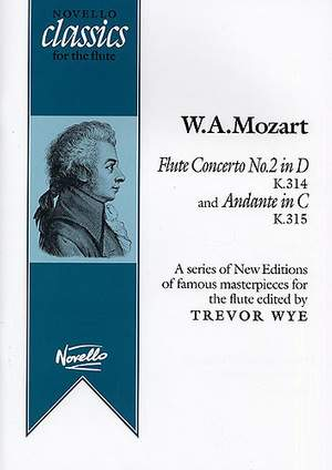 Wolfgang Amadeus Mozart: Flute Concerto No.2 in D K314 + Andante in C K315