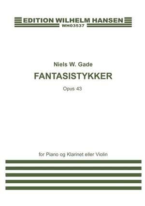 Niels Wilhelm Gade: Niels W.Gade: Fantasias Op.43