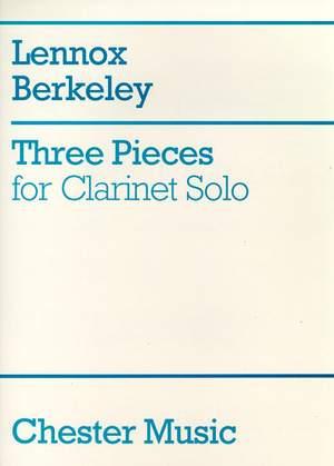 Lennox Berkeley: Three Pieces For Clarinet Solo
