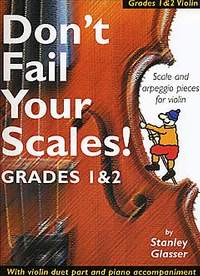 Don't Fail Your Scales! Grades 1 and 2 Violin