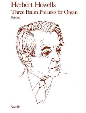 Herbert Howells: Three Psalm Preludes For Organ Op.32 Set 1