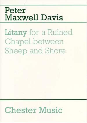 Peter Maxwell Davies: Litany For A Ruined Chapel Between Sheep And Shore