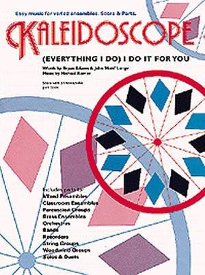 Kaleidoscope: (Everything I Do) I Do It For You