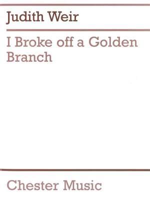 Judith Weir: I Broke Off A Golden Branch