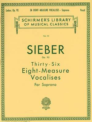 F. Sieber: 36 Eight-Measure Vocalises Op.92 Soprano Voice